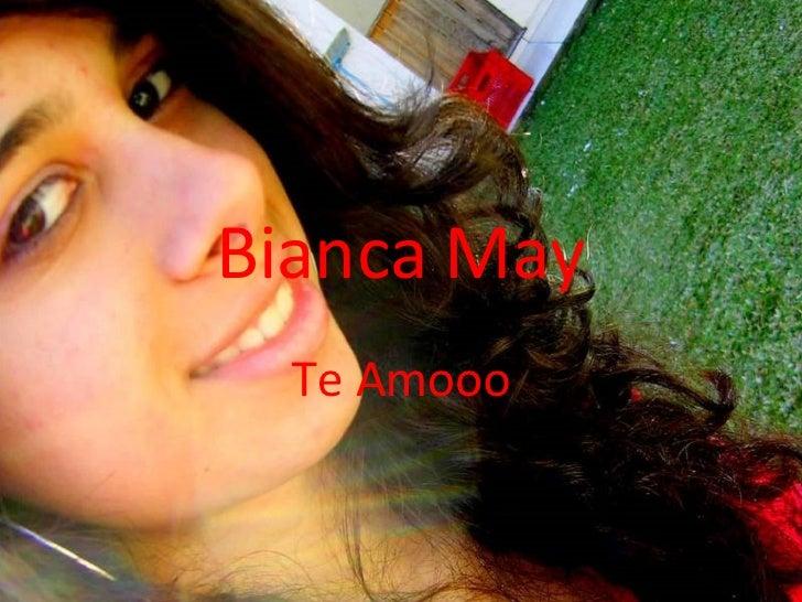 Bianca May Te Amooo