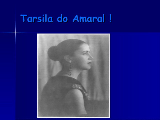 Tarsila do Amaral !Tarsila do Amaral !