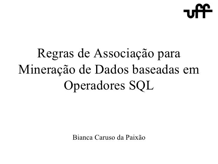 A New SQL-Like Operator for Mining Association Rules Presentation
