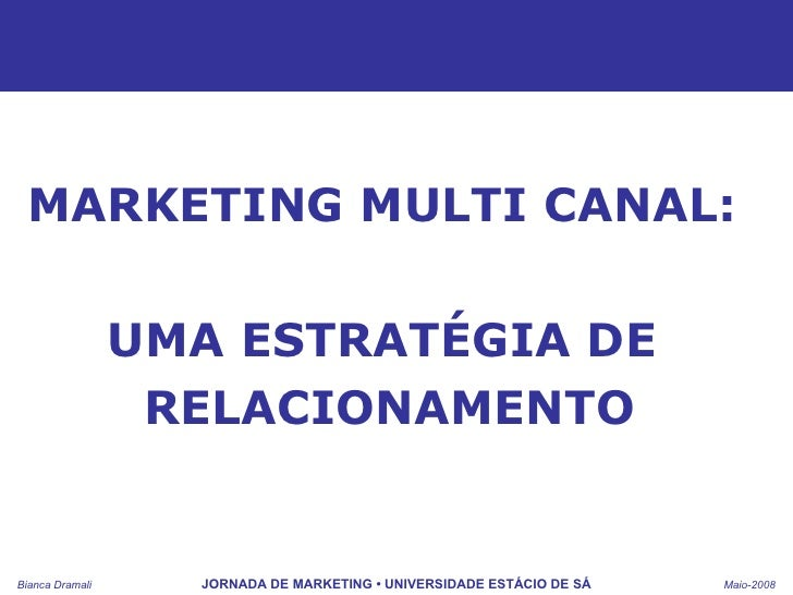 MARKETING MULTI CANAL:  UMA ESTRATÉGIA DE  RELACIONAMENTO
