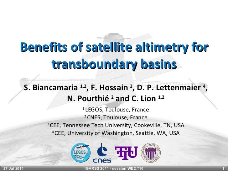 Benefits of satellite altimetry for transboundary basins S. Biancamaria  1,2 , F. Hossain  3 , D. P. Lettenmaier  4 , N. P...