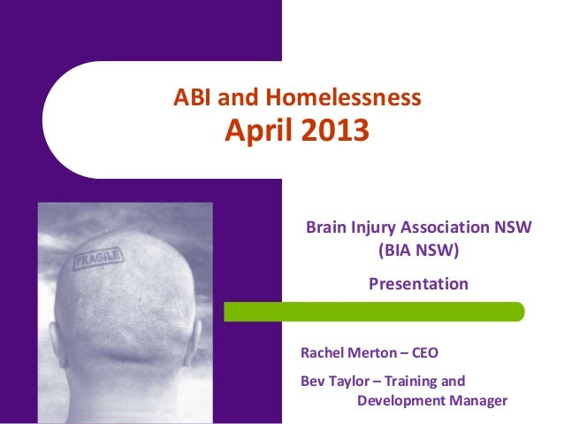 Brain Injury Association NSW(BIA NSW)PresentationRachel Merton – CEOBev Taylor – Training andDevelopment ManagerABI and Ho...