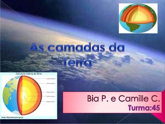 O planeta Terra, em toda sua dimensão esférica,possui várias camadas que variam quanto à suacomposição química e física. E...