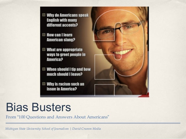 """Bias Busters From """"100 Questions and Answers About Americans"""" Michigan State University School of Journalism 
