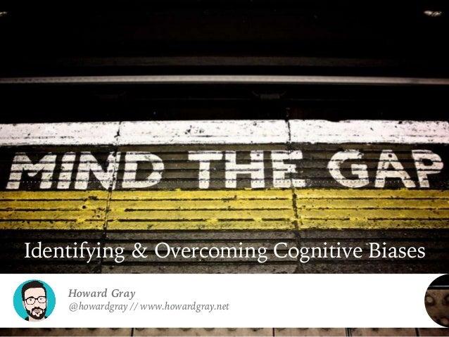 Mind the Gap - a primer on Biases & Mental Models Slide 2