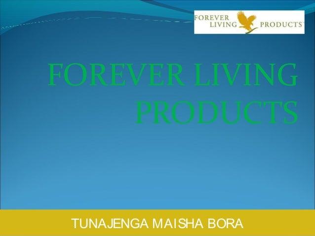 FOREVER LIVING PRODUCTS TUNAJENGA MAISHA BORA