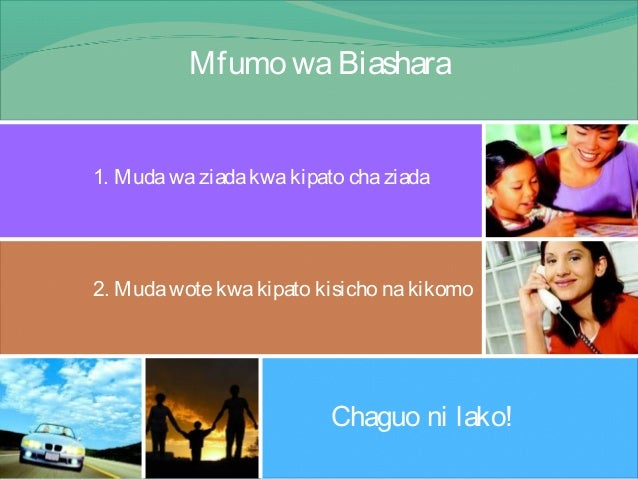 Mfumo waBiashara 1. Mudawaziadakwakipato chaziada 2. Mudawotekwakipato kisicho nakikomo Chaguo ni lako!