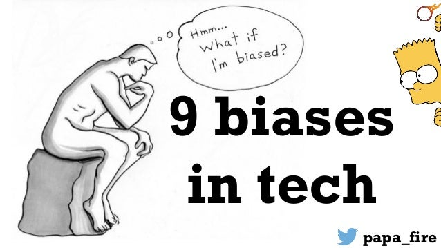 @papa_fire 9 biases in tech