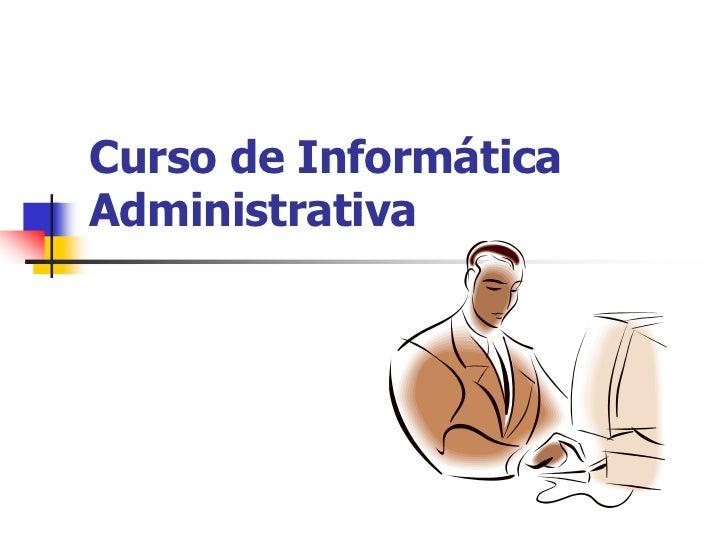 Curso de Informática Administrativa<br />
