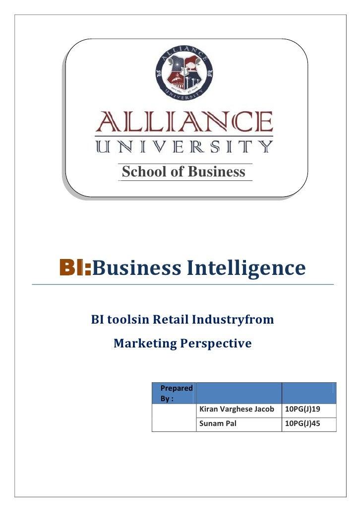 School of BusinessBI:Business Intelligence   BI toolsin Retail Industryfrom      Marketing Perspective              Prepar...