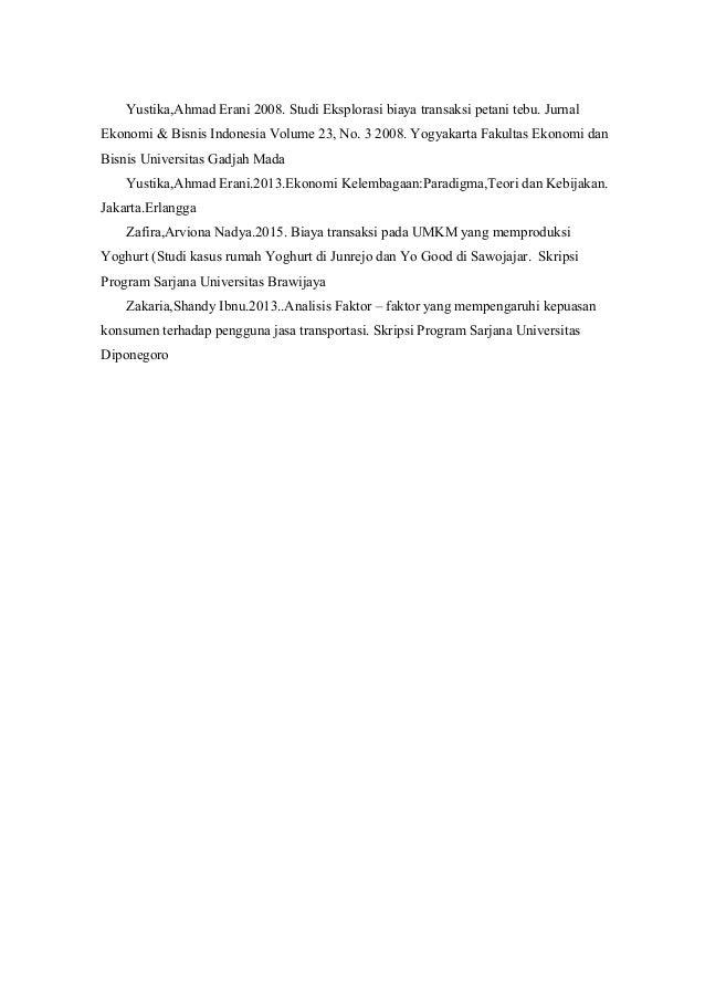 Yustika,Ahmad Erani 2008. Studi Eksplorasi biaya transaksi petani tebu. Jurnal Ekonomi & Bisnis Indonesia Volume 23, No. 3...