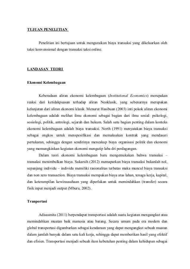 TUJUAN PENELITIAN Penelitian ini bertujuan untuk menguraikan biaya transaksi yang dikeluarkan oleh taksi konvensional deng...
