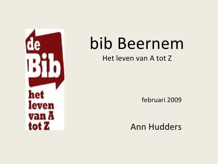 bib Beernem Het leven van A tot Z februari 2009 Ann Hudders