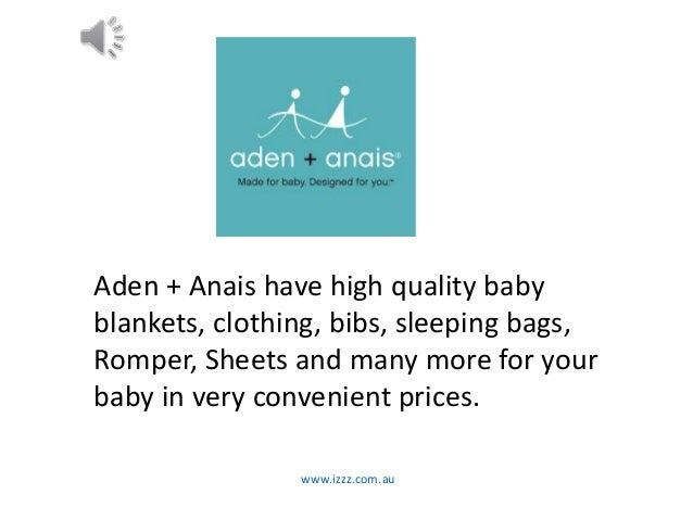 www.izzz.com.au Aden + Anais have high quality baby blankets, clothing, bibs, sleeping bags, Romper, Sheets and many more ...