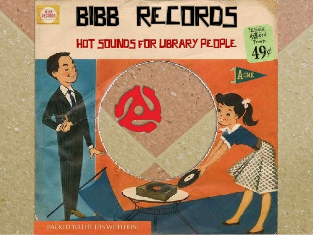 PACKEDTOTHE TITSWITHHITS! BIBB RECORDS Hot SOUNDS FOR LIBRARY PEOPLE