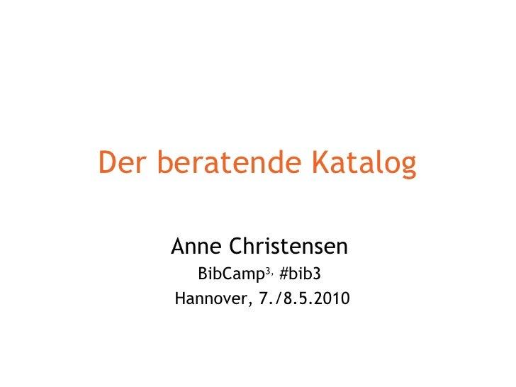 Der beratende Katalog Anne Christensen BibCamp 3,  #bib3 Hannover, 7./8.5.2010