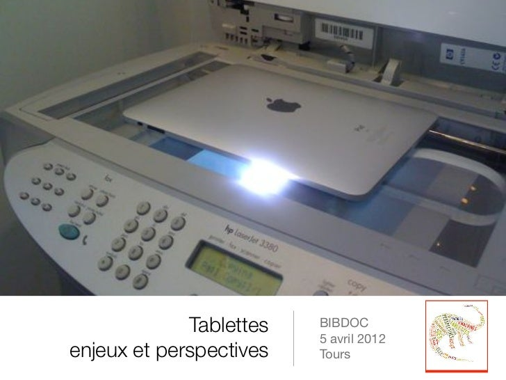 Tablettes   BIBDOC                          5 avril 2012enjeux et perspectives    Tours
