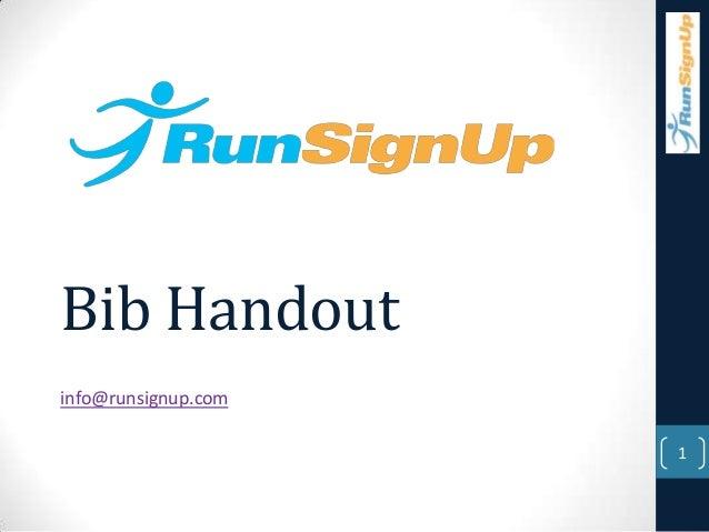 Bib Handoutinfo@runsignup.com                     1