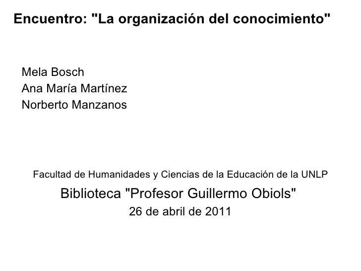<ul><li>Mela Bosch </li></ul><ul><li>Ana María Martínez </li></ul><ul><li>Norberto Manzanos  </li></ul><ul><li>Facultad de...