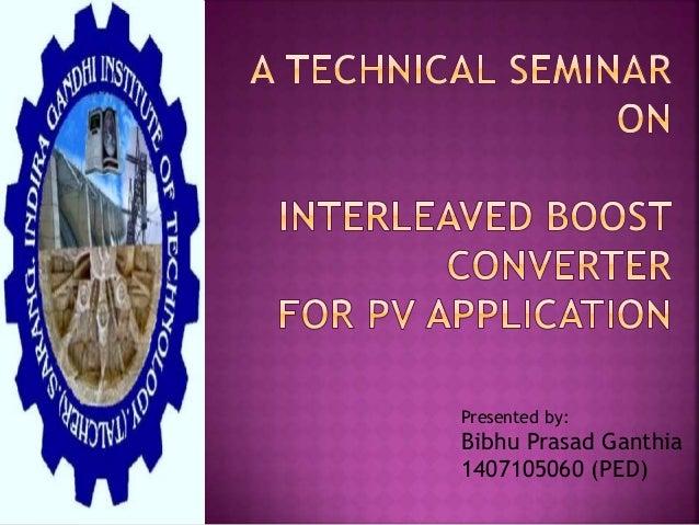 Presented by: Bibhu Prasad Ganthia 1407105060 (PED)