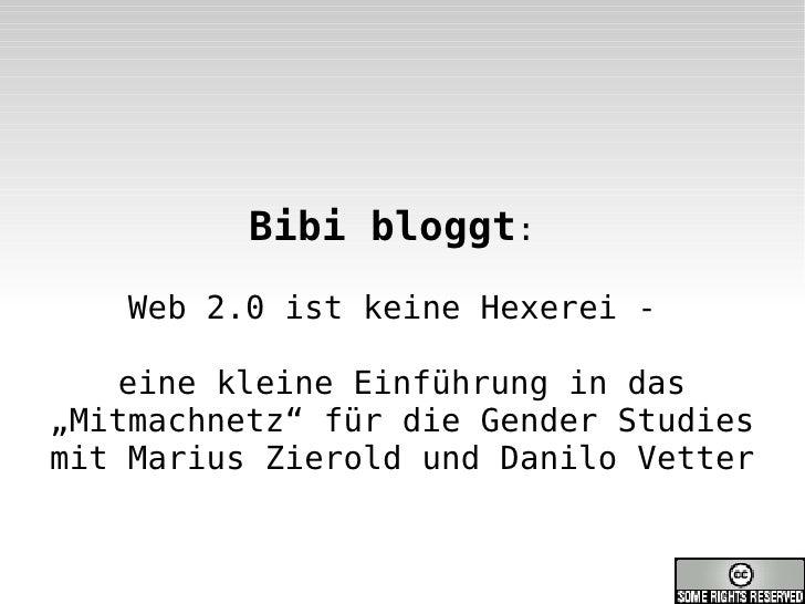 """Bibi bloggt:     Web 2.0 ist keine Hexerei -     eine kleine Einführung in das """"Mitmachnetz"""" für die Gender Studies mit Ma..."""