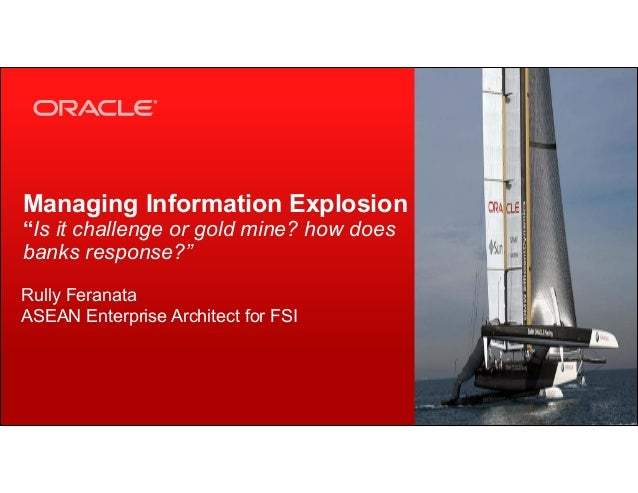 "Copyright © 2013, Oracle and/or its affiliates. All rights reserved. public1 Managing Information Explosion ""Is it challen..."