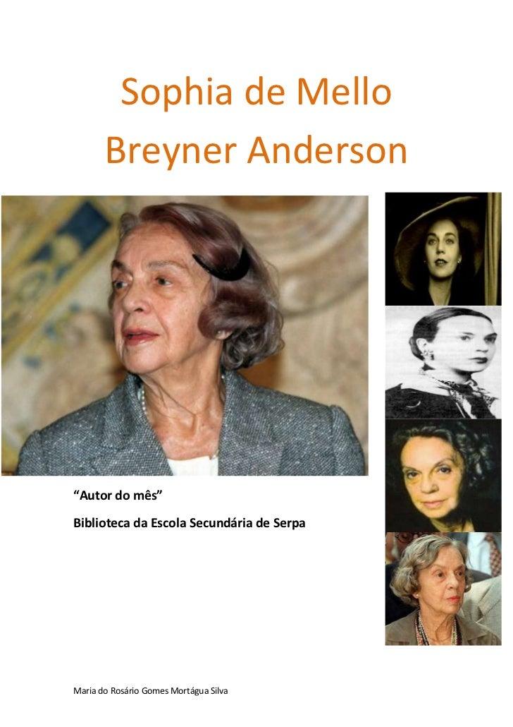 """Sophia de Mello       Breyner Anderson""""Autor do mês""""Biblioteca da Escola Secundária de SerpaMaria do Rosário Gomes Mortágu..."""
