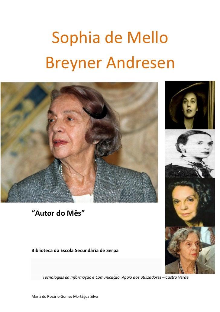 """Sophia de Mello       Breyner Andresen""""Autor do Mês""""Biblioteca da Escola Secundária de Serpa      Tecnologias da Informaçã..."""