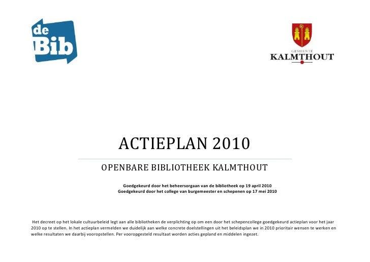 ACTIEPLAN 2010                                    OPENBARE BIBLIOTHEEK KALMTHOUT                                          ...