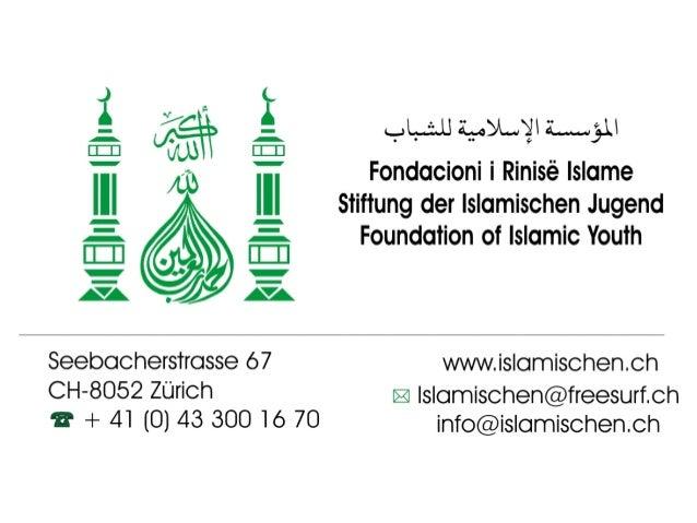 Fondacioni i Rinisë Islame — Cyrih www.islamischen.ch e-mail: info@islamischen.ch 2 Në emër të All-llahut, të Gjithëmëshir...