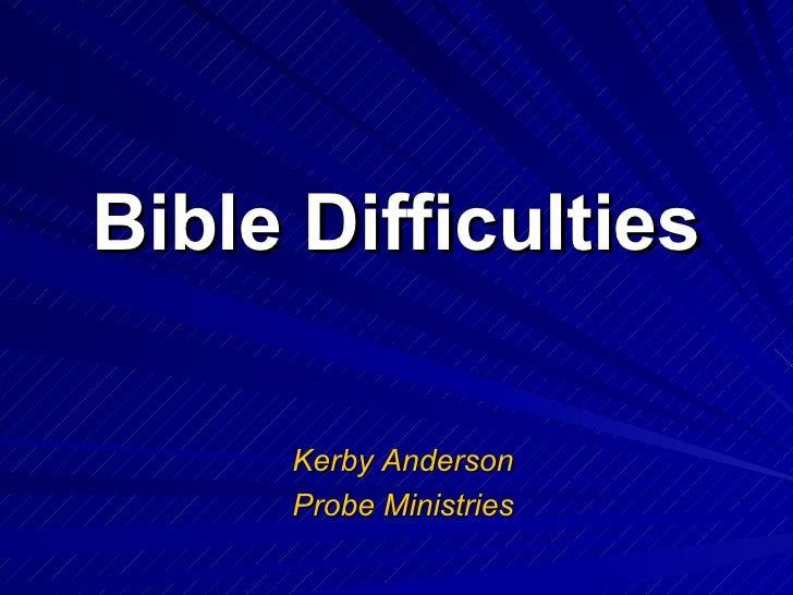 Bible Difficulties Kerby Anderson Probe Ministries