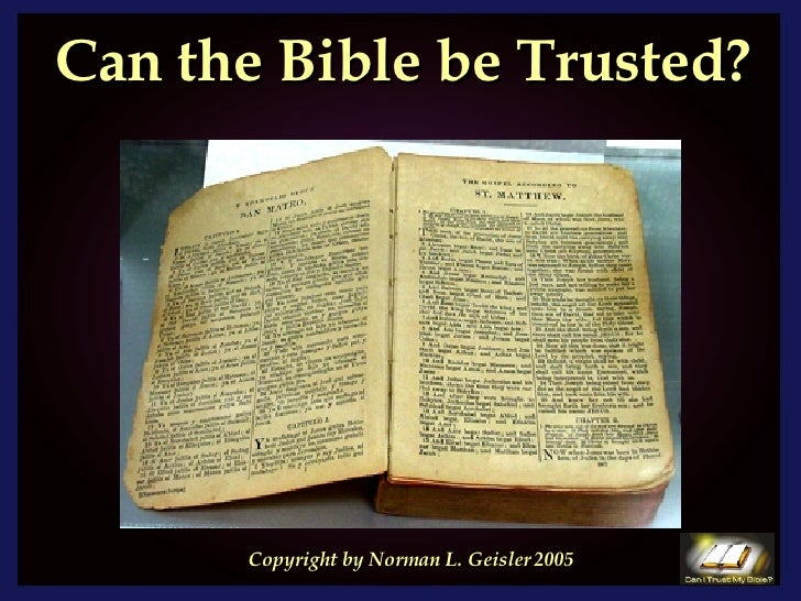 Can the Bible be Trusted? Copyright by Norman L. Geisler 2005
