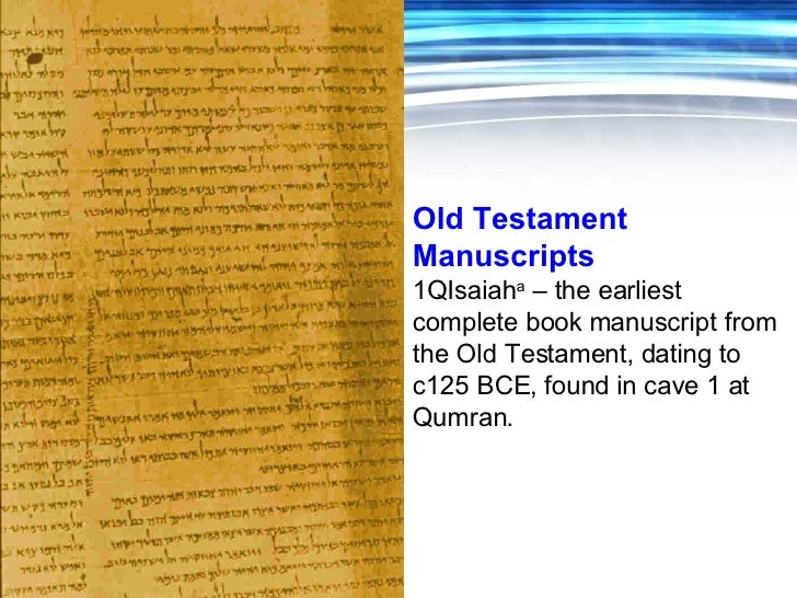 carbon dating biblical manuscripts Dr wallace: earliest manuscript of the new new testament scholars he is the executive director of the center for the study of new testament manuscripts.