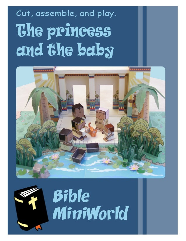 Bible MiniWorld The princess and the baby Cut, assemble, and play.