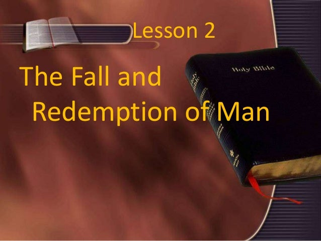 Lesson 2 The Fall and Redemption of Man
