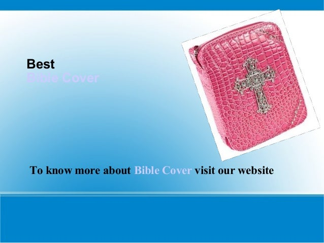 Best Bible Cover To know more about Bible Cover visit our website