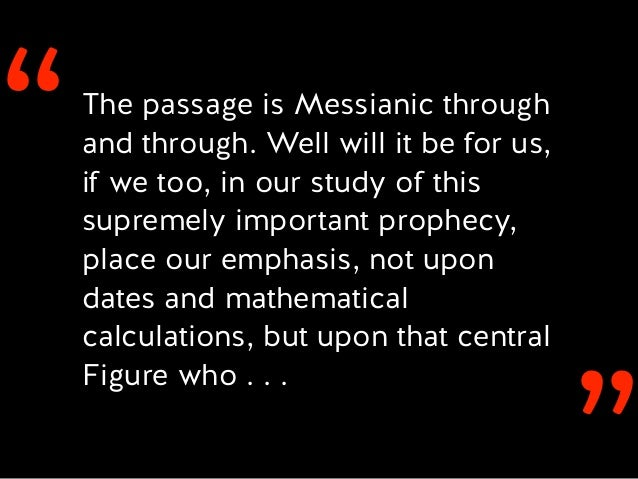 ''The passage is Messianic through and through. Well will it be for us, if we too, in our study of this supremely importan...