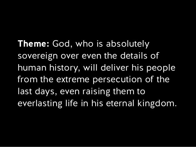 Theme: God, who is absolutely sovereign over even the details of human history, will deliver his people from the extreme p...