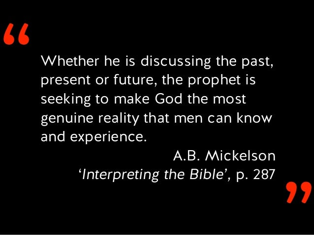 ''Whether he is discussing the past, present or future, the prophet is seeking to make God the most genuine reality that m...