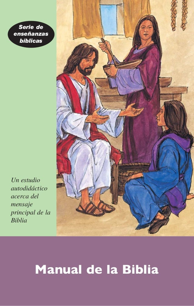 Un estudio autodidáctico acerca del mensaje principal de la Biblia Manual de la Biblia Serie de enseñanzas bíblicas