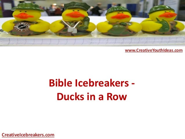 Bible Icebreakers - Ducks in a Row www.CreativeYouthIdeas.com CreativeIcebreakers.com