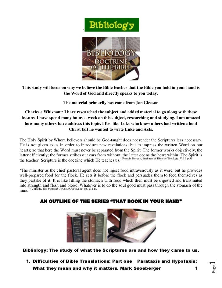 ` This study will focus on why we believe the Bible teaches that the Bible you hold in your hand is                       ...