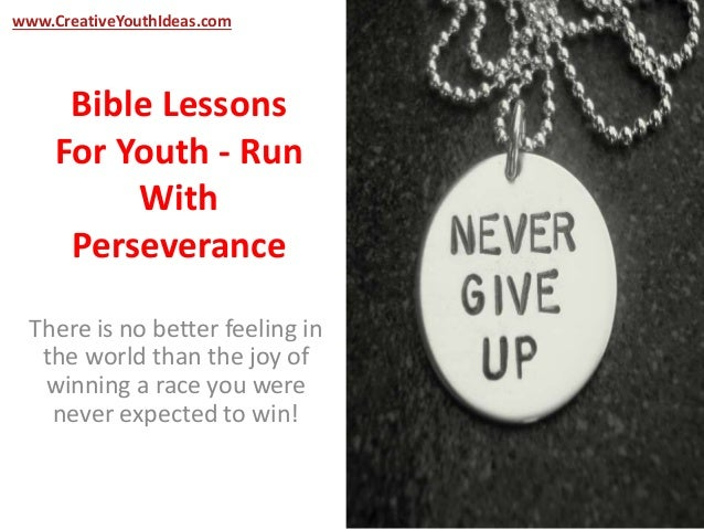Relevant Bible Teaching - Lessons in Perseverance
