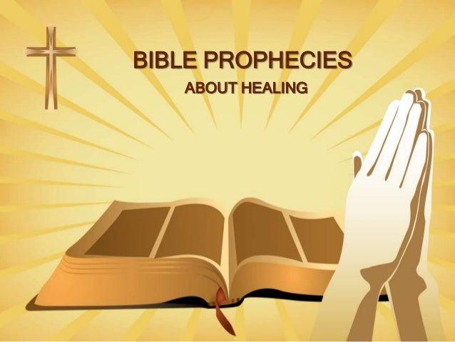 BIBLE PROPHECIES ABOUT HEALING