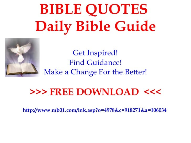 BIBLE QUOTES    Daily Bible Guide              Get Inspired!             Find Guidance!       Make a Change For the Better...