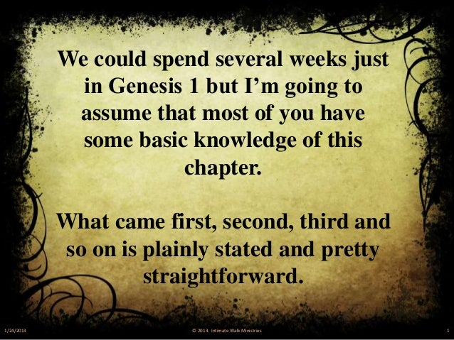 """We could spend several weeks just              in Genesis 1 but I""""m going to             assume that most of you have     ..."""