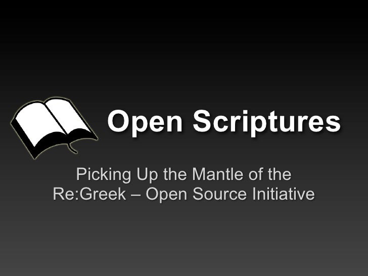 Open Scriptures   Picking Up the Mantle of the Re:Greek – Open Source Initiative