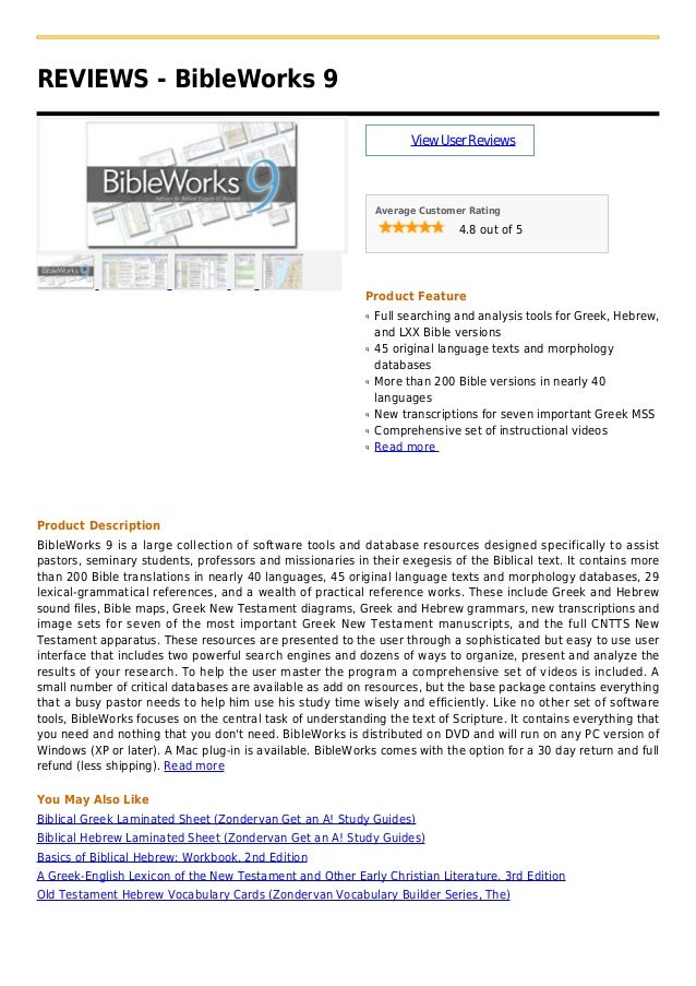 REVIEWS - BibleWorks 9ViewUserReviewsAverage Customer Rating4.8 out of 5Product FeatureFull searching and analysis tools f...