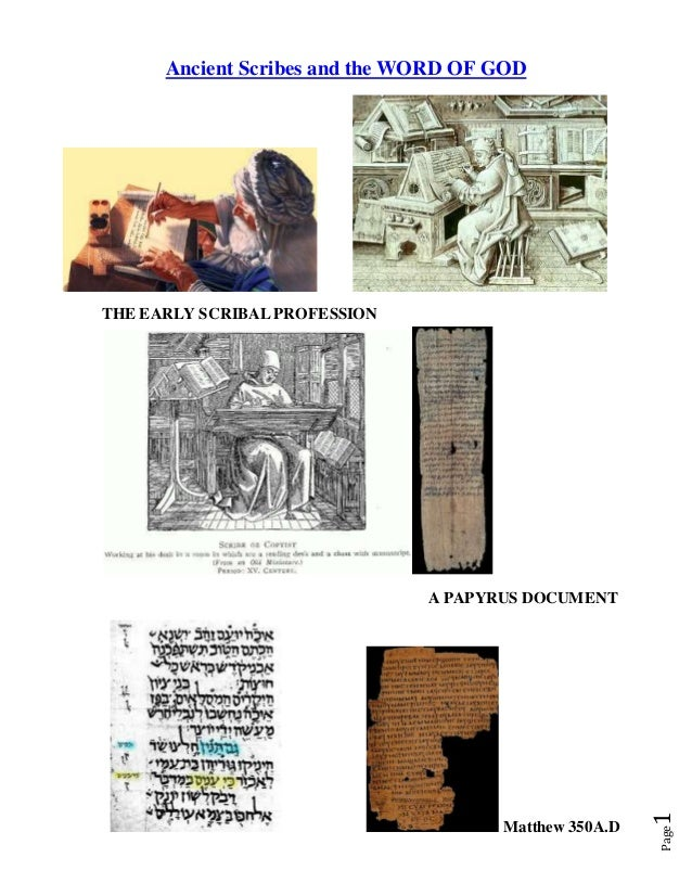 Page1 Ancient Scribes and the WORD OF GOD THE EARLY SCRIBAL PROFESSION A PAPYRUS DOCUMENT Matthew 350A.D
