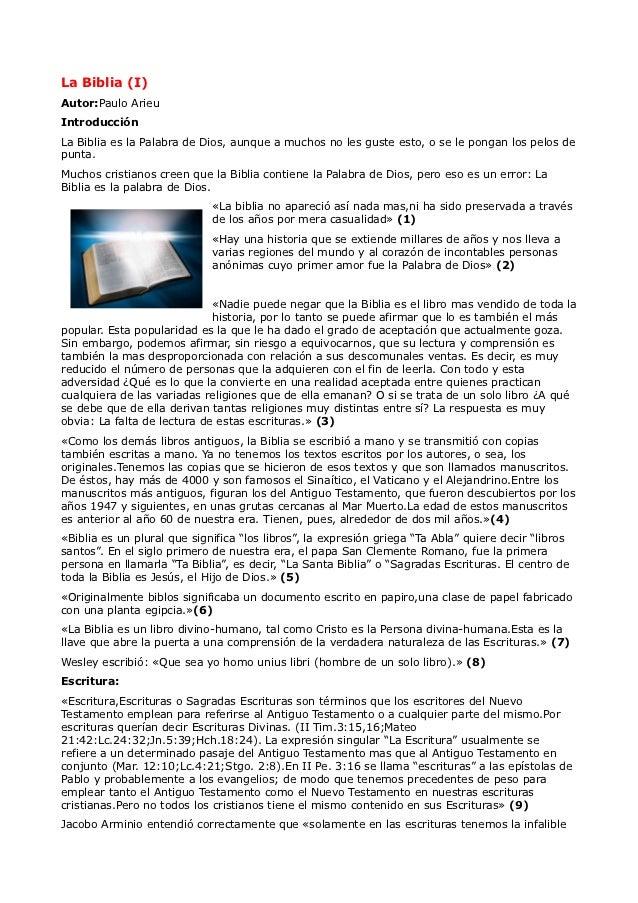 La Biblia (I)Autor:Paulo ArieuIntroducciónLa Biblia es la Palabra de Dios, aunque a muchos no les guste esto, o se le pong...